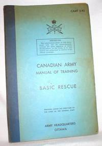 Canadian Army Manual of Training; Basic Rescue
