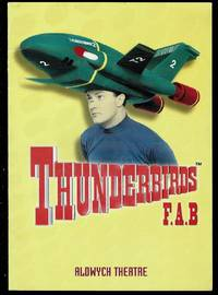 image of Thunderbirds F.A.B. by Andrew Dawson and Gavin Robertson: Aldwych Theatre Programme