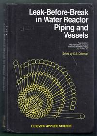 Leak-Before-Break in Water Reactor Piping and Vessels by  C.E. (editor) Coleman - Hardcover - from Gail's Books and Biblio.com