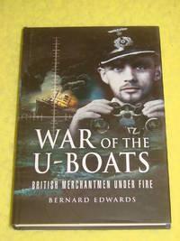 War of the U-Boats, British Merchantmen Under Fire