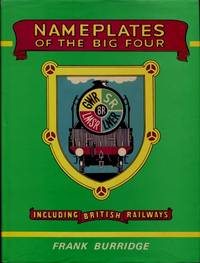 Nameplates of the Big Four : Including British Railways