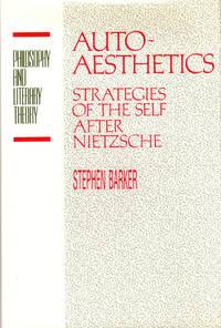 image of Autoaesthetics: Strategies of the Self After Nietzsche