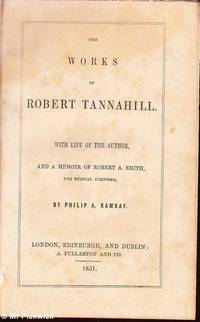 The Poetical Works of Robert Tannahill with Life of the Author