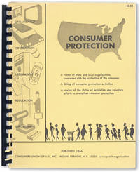 Consumer Protection: A roster of state and local organizations concerned with the protection of the consumer [etc.]