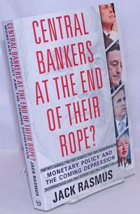 image of Central Bankers at the End of Their Rope? Monetary Policy and the Coming Depression