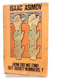 How Did We Find Out About Numbers? by Isaac Asimov - Hardcover - 1976 - from World of Rare Books and Biblio.com