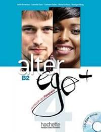 Alter Ego +: Niveau 4 Livre de L'Eleve + CD-ROM (French Edition)