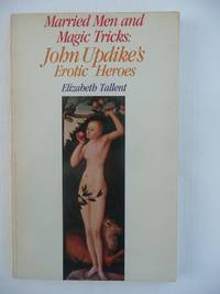 Married Men and Magic Tricks - John Updike's Erotic Heroes