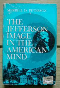 The Jefferson Image in the American Mind.