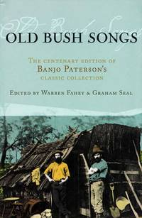 Old Bush Songs.  The Centenary Edition of Banjo Paterson's Classic Collection