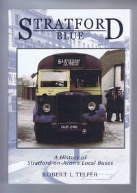 STRATFORD BLUE: A History of Stratford-on-Avon's Local Buses