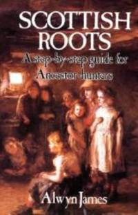 image of Scottish Roots: A Step-by-Step Guide for Ancestor-Hunters