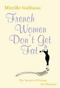 image of French Women Don't Get Fat: The Secret of Eating for Pleasure