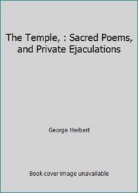 The Temple, : Sacred Poems, and Private Ejaculations