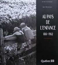 Au pays de L'enfance 1861-1962