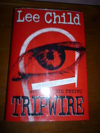 Tripwire by  Lee Child - Signed First Edition - 1999 - from Gargoyle Books and Biblio.com