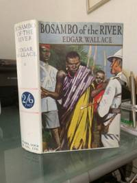 Bosambo Of The River. by Edgar Wallace - Hardcover - 1930 - from baggins books & collectables and Biblio.com