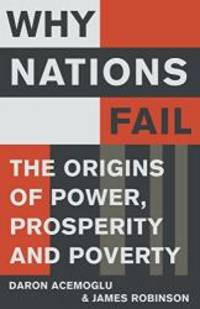 image of Why Nations Fail: The Origins of Power, Prosperity and Poverty