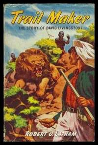 TRAIL MAKER - The Story of David Livingstone