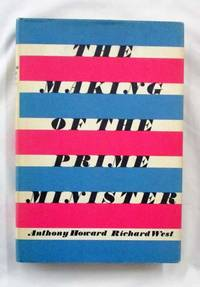 The Making of the Prime Minister by  Richard  Anthony & WEST - 1st Edition - 1965 - from Adelaide Booksellers (SKU: BIB2532)