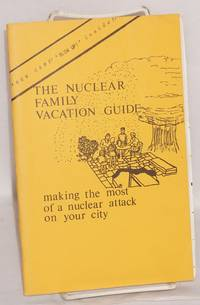 image of The nuclear family vacation guide. Fun in the nuclear age, making the most of a nuclear attack on your city