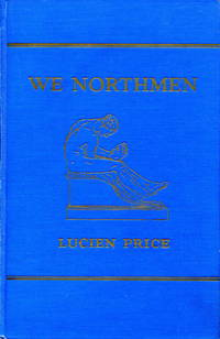 We Northmen by  Lucien Price - First Edition - 1936 - from Blue Jacket Books and Biblio.com
