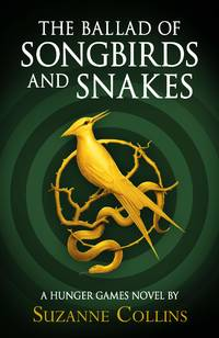 image of The Ballad of Songbirds and Snakes (A Hunger Games Novel) (The Hunger Games)