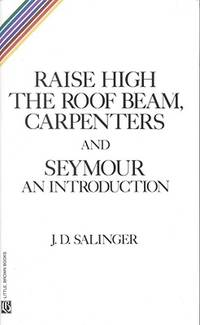 Raise High the Roof Beam  Carpenters and Seymour: An Introduction