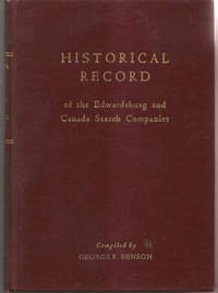 Historical Record of the Edwardsburg and Canada Starch Companies by George F. Benson   Compiler - Hardcover - 1958 - from Hockley Books and Biblio.com