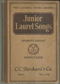 JUNIOR LAUREL SONGS Students' Edition by  M. Teresa Armitage - Hardcover - 1915 - from Gibson's Books and Biblio.com