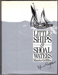 image of Little Ships and Shoal Waters: Designing, Building and Sailing Shoal Draught Cruising Yachts--With a Cruise or Two in Both Blue and Sandy Waters