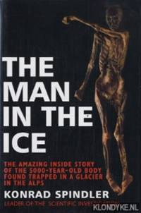 image of The man in the ice: the preserved body of a Neolithic man reveals the secrets of the Stone Age