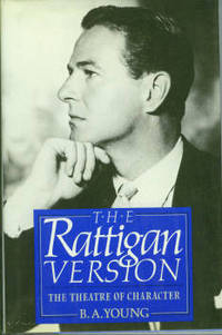 The Rattigan Version: Sir Terence Rattigan and The Theatre of Character