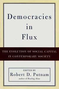 Democracies in Flux.  The Evolution of Social Capital in Contemporary Society