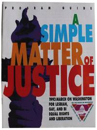 A Simple Matter of Justice.  1993 March On Washington For Lesbian, Gay, And Bi Equal Rights And Liberation