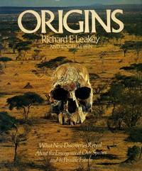 Origins: What New Discoveries Reveal About the Evolution of Our Species and Its Possible Future by  Roger  Richard E. & Lewin - Paperback - n.e. - 1979 - from Bookbarn International (SKU: 1873185)