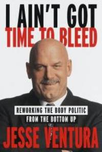 image of I Ain't Got Time to Bleed: Reworking the Body Politic from the Bottom Up