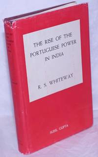 image of The Rise of the Portuguese Power in India, 1497-1550