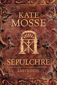 Sepulchre by  Kate Mosse - Paperback - 2007 - from ThriftBooks and Biblio.com