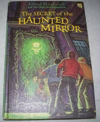 Alfred Hitchcock and the Three Investigators in the Secret of the Haunted Mirror (#21)