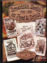 AMERICAN BOOKS ON FOOD AND DRINK. A BIBLIOGRAPHICAL CATALOG OF THE COOKBOOK COLLECTION HOUSED IN THE LILLY LIBRARY AT THE INDIANA UNIVERSITY