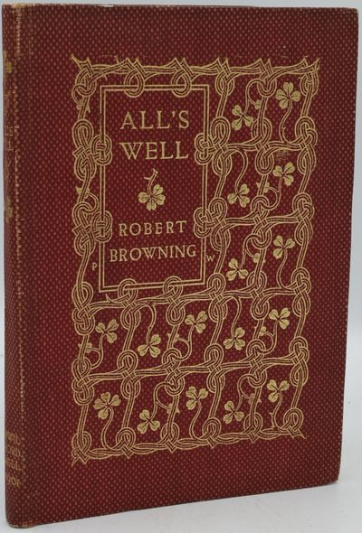 London and New York: Howard Wilford Bell, 1902. Hard Cover. Very Good binding. All's Well: Being Opt...