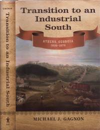 Transition to an Industrial South Athens, Georgia 1830-1870
