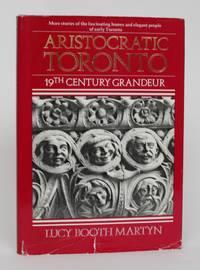 image of Aristocratic Toronto: 19th Century Grandeur