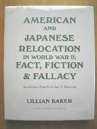 American and Japanese Relocation in World War II; Fact Fiction and Fallacy