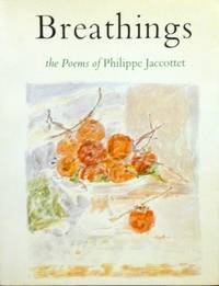 BREATHINGS: THE POEMS OF PHILIPPE JACCOTTET