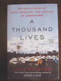 A Thousand Lives: The Untold Story of Faith, Deception and Survival at Jonestown