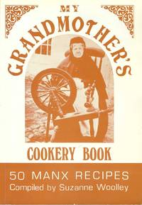 My Grandmother's Cookery Book: 50 Manx Recipes