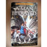 A Man Betrayed  second book in the Book of Words series