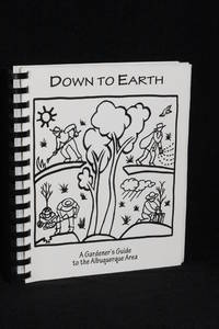 image of Down To Earth; A Gardener's Guide to the Albuquerque Area